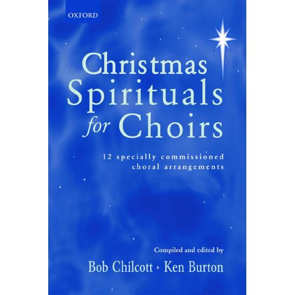 Christmas Spirituals for Choirs - Chilcott, Bob  Burton, Ken