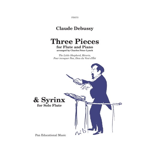 Syrinx (solo) AND Three Pieces (flute & piano) by Debussy - Claude Debussy Arr: Charles Peter Lynch