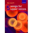 Five Songs for Upper Voices - Chilcott, Bob