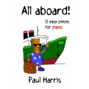 All Aboard! Eleven easy pieces for piano - Paul Harris