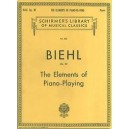 Albert Biehl: The Elements Of Piano Playing Op.30 - Biehl, Albert (Artist)