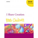 I share creation - Chilcott, Bob