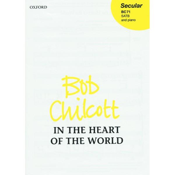 In the heart of the world - Chilcott, Bob