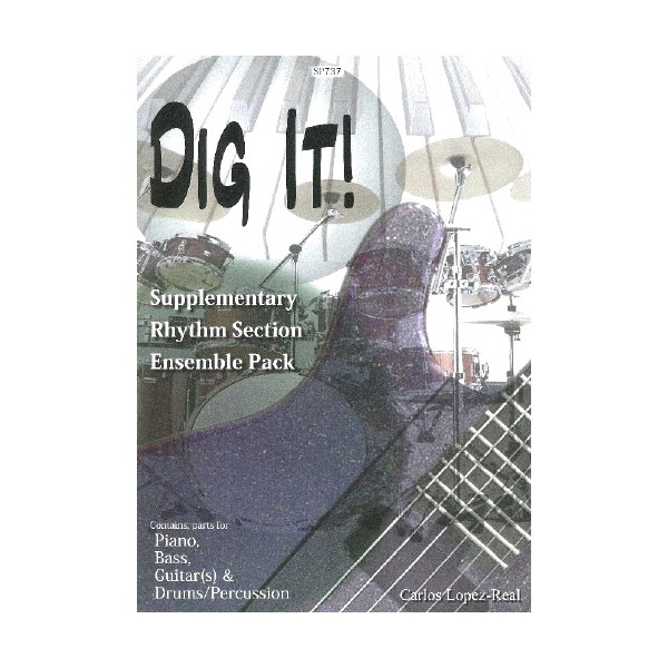 Dig It! Optional piano, bass, drums and guitar parts - Carlos Lopez-Real