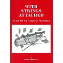 With Strings Attached-Diary of an Amateur Musician - Author: Peter Akehurst