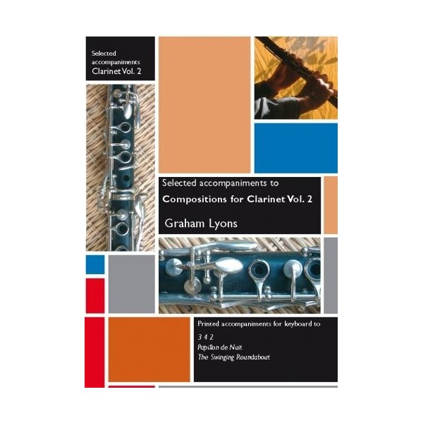 Compositions for Clarinet Volume 2: selected piano accompaniments - Graham Lyons