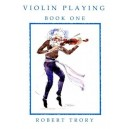 Violin Playing Book 1 - Robert Trory