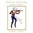 Violin Playing Book 3 - Robert Trory