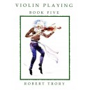 Violin Playing Book 5 - Robert Trory