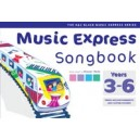 Music Express Songbook Years 3-6