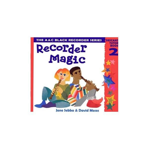 Recorder Magic: Descant Tutor Book 2
