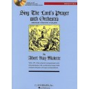 Albert Hay Malotte: Sing the Lords Prayer with Orchestra (In C) - Malotte, Albert Hay (Composer)