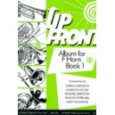 Up Front Album for F Horn - Bk 1