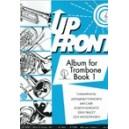 Up Front Album for Trombone - Bk 1