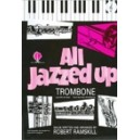 All Jazzed Up for Trombone (TC)