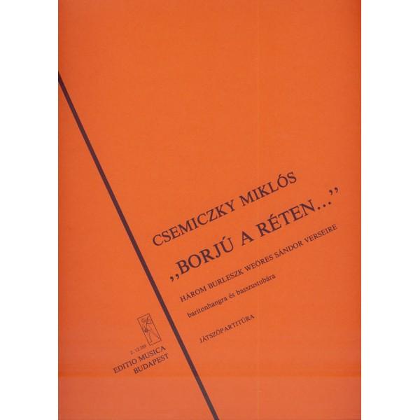 Csemiczky Miklós - Borjú A Réten - Three Burlesque for baritone and bass-tuba, to poems by S. Weöres