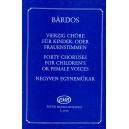 Bárdos Lajos - 40 Choruses For Female Voices