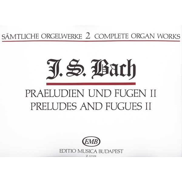 Bach, Johann Sebastian - Complete Organ Works - Preludes and Fugues II
