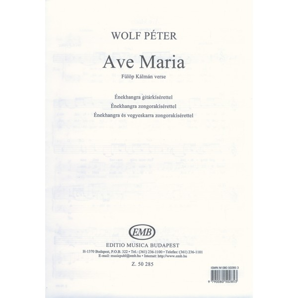 Wolf Péter - Ave Maria - Voice and guitar - voice and piano - voice, mixed choir and piano