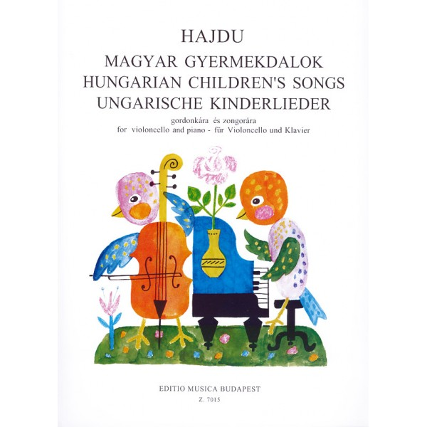 Hajdu Mihály - Hungarian Childrens Songs For Violoncello And Piano