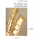Londeix, Jean-Marie - Playing The Saxophone Vol.1
