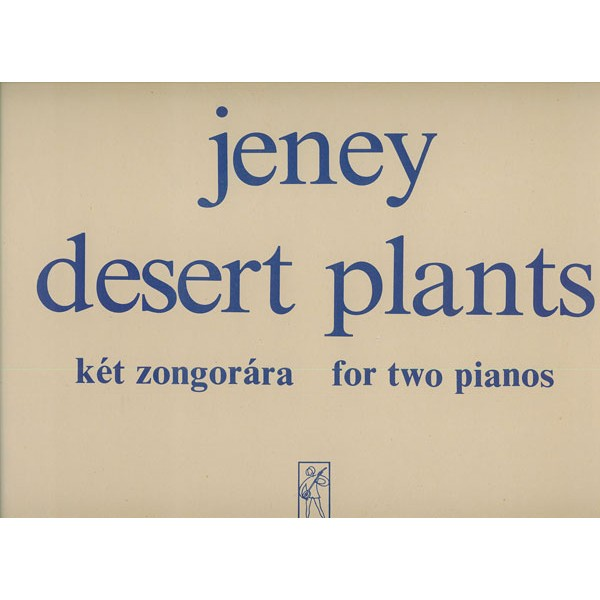 Jeney Zoltán - Desert Plants - for two pianos or two prepared pianos