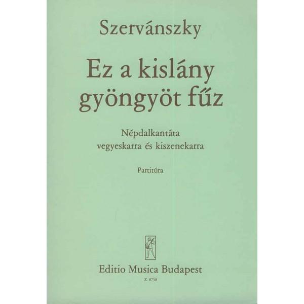 Szervánszky Endre - Ez A Kislány Gyöngyöt F_z - Folksong Cantata for mixed chorus and smallorchestra