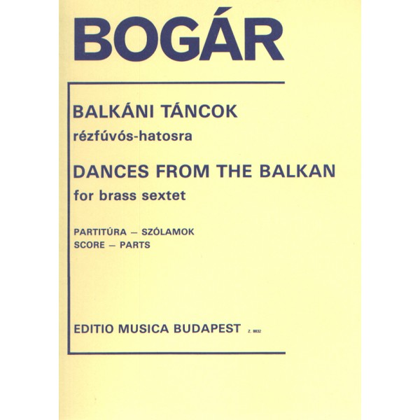Bogár István - Dances From The Balkan For Brass Sextet