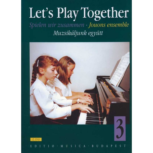 Lets Play Together - Pieces for piano duet by classical and romantic composers