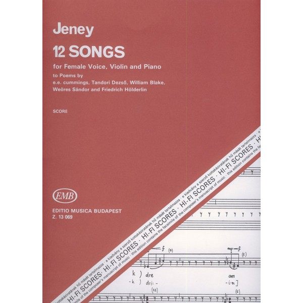 Jeney Zoltán - 12 Songs For Female Voice, Violin And Piano - to poems by e. e. cummings, D. Tandori, W. Blake, S. Weöres and F.