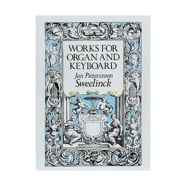 J.P. Sweelinck: Works For Organ And Keyboard - Sweelinck, Jan Pieterszoon (Artist)