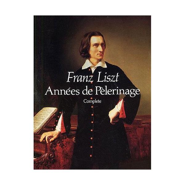 Franz Liszt: Annees De Pelerinage Complete - Liszt, Franz (Artist)