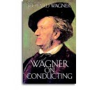 Wagner On Conducting - Wagner, Richard (Author)