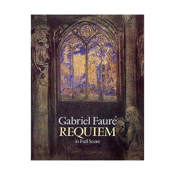 Gabriel Faure: Requiem (Full Score) - Fauré, Gabriel (Artist)