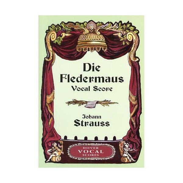 Johann Strauss II: Die Fledermaus (Vocal Score) - Strauss II, Johann (Composer)