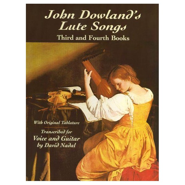 John Dowlands Lute Songs Third And Fourth Books - Dowland, John (Artist)