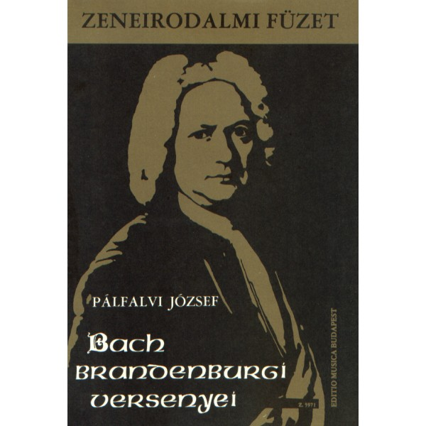 Pálfalvi József - The Brandenburg Concertos By J. S. Bach - Music-literary book to the teaching of baroque music