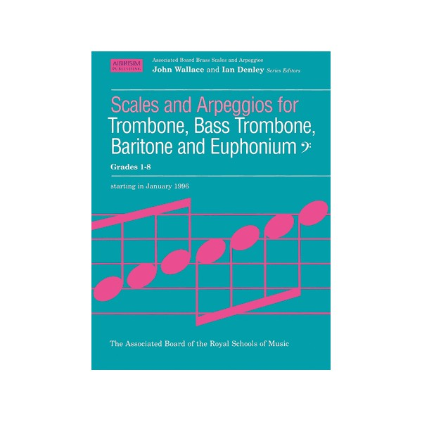 Scales and Arpeggios for Trombone  Bass Trombone  Baritone and Euphonium  Bass Clef  Grades 1-8