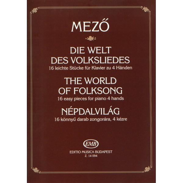 Mez_ Imre - The World Of Folksong - 16 Easy Pieces For Piano 4 Hands - Magyar és magyarországi szlovák népdalok felhasználásával