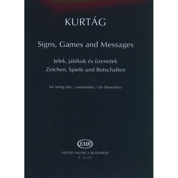 Kurtág György - Signs, Games And Messages For String Trio