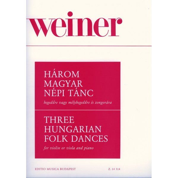 Weiner Leó - Three Hungarian Rural Dances For Violin Or Viola With Piano Accompaniment