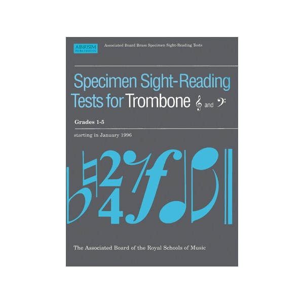 Specimen Sight-Reading Tests for Trombone  Treble and Bass Clef  Grades 1-5