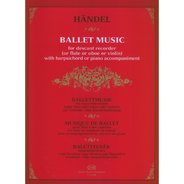 Händel, Georg Friedrich - Ballet Music For Descant Recorder (or Flute Or Oboe Or Violin) With Harpsichord Or Piano Accompaniment
