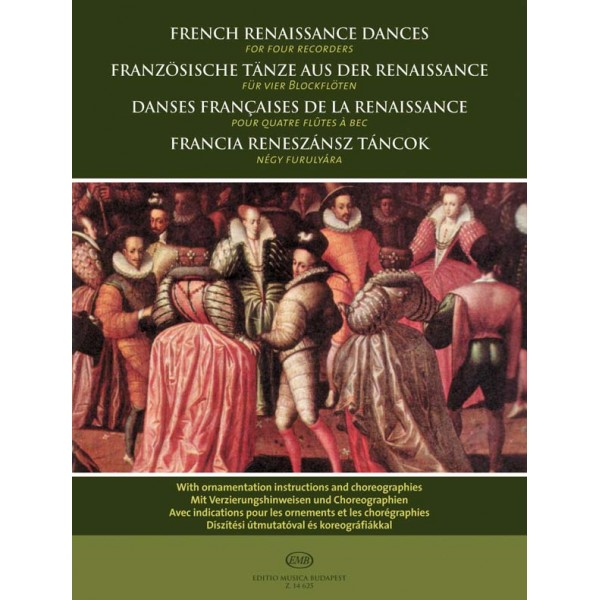 French Renaissance Dances For Four Recorders - With ornamentation instructions and choreographies