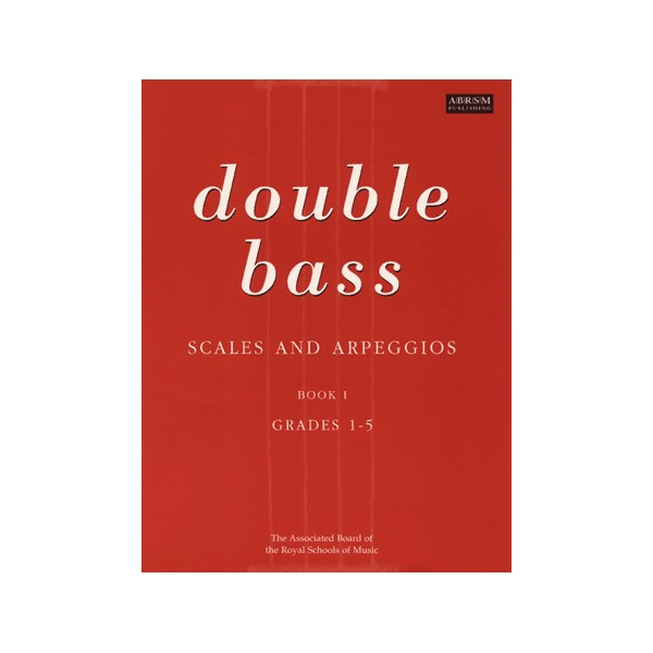 Scales and Arpeggios for Double Bass  Grades 1-5