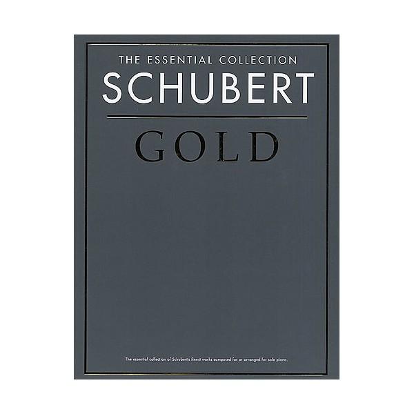 The Essential Collection: Schubert Gold - Schubert, Franz (Composer)