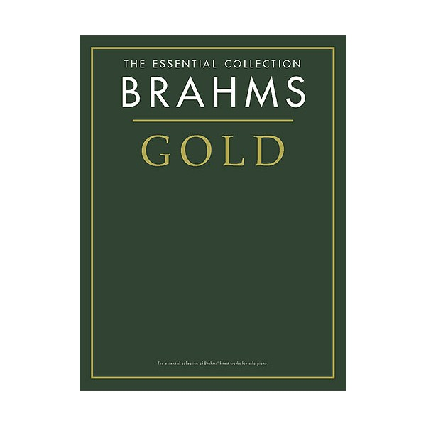 The Essential Collection: Brahms Gold - Brahms, Johannes (Artist)