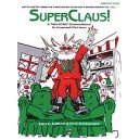 """Superclaus! - A \""""High-Flying\"""" Christmas Musical for Unison and 2-Part Voices"""