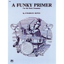 Dowd, Charles - A Funky Primer For The Rock Drummer