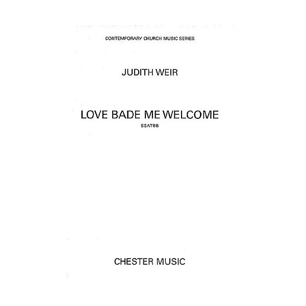Judith Weir: Love Bade Me Welcome - Weir, Judith (Composer)